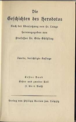 Die Geschichten des Herodots , Erster Band , 1. bis 4. Buch , Nach der Übersetzung von Fr. Lange herausgegeben von Professor Dr. Otto Güthling , zweite berichtigte Auflage ,