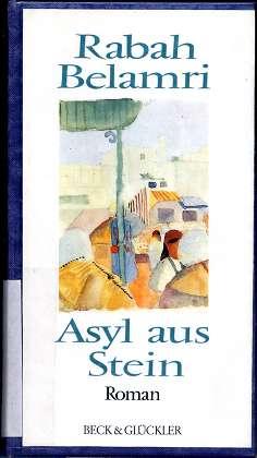 Asyl aus Stein. Dt. Erstausg., 1. Aufl.,