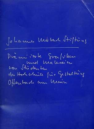 Johannes-Mosbach-Stiftung : die prämiierten Arbeiten aus der Ausstellung in der Hochschule für Gestaltung, Offenbach am Main vom 2. bis 31. Mai 1985. [Hrsg.: Hochsch. für Gestaltung Offenbach am Main],