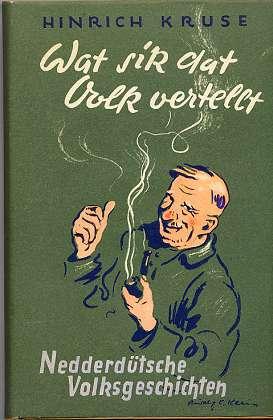 Kruse, Heinrich: Wat sik dat Volk verteilt, Nedderdüütsche Volksgeschichten.