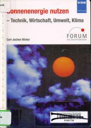 Sonnenenergie nutzen : Technik, Wirtschaft, Umwelt, Klima, Forum für Zukunftsenergien,