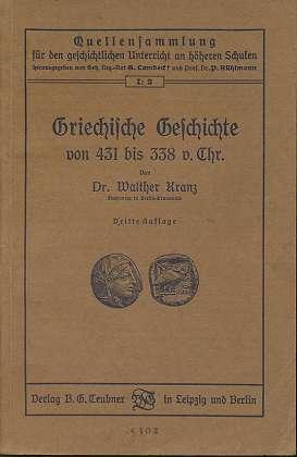 Kranz, Walther: Griechische Geschichte von 431 bis 338 vor Christus , Quellenbuch zur griechischen Geschichte , 3. Auflage / Printing ,