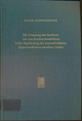 Die Trennung der Struktur- von den Konkurrenzeffekten in der Begründung des unterschiedlichen Exportwachstums einzelner Länder. Schriften zur angewandten Wirtschaftsforschung , 8 ,
