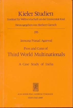 Pros and cons of Third World multinationals : a case study of India. Jamuna Prasad Agarwal, Kieler Studien ,