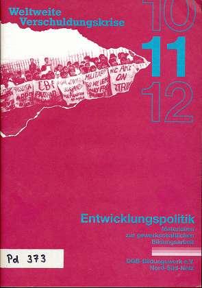 Weltweite Verschuldungskrise , Entwicklungspolitik - Materialien zur gewerkschaftlichen Bildungsarbeit , 11 , 2. Aufl.,