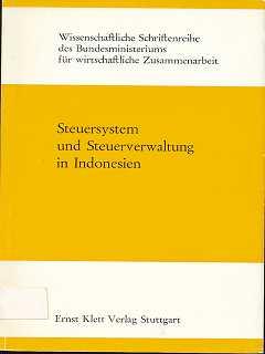 Oberndörfer, Dieter, Hermann Avenarius und Dietrich Lerche: Steuersystem und Steuerverwaltung in Indonesien,