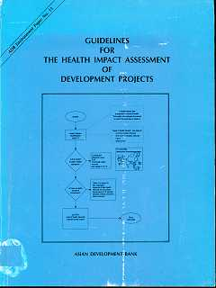 Guidelines For The Health Impact Assessment Of Development Projects ,