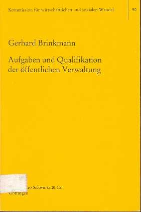 Aufgaben und Qualifikation der öffentlichen Verwaltung. Schriften der Kommission für Wirtschaftlichen und Sozialen Wandel , Bd. 90 ,
