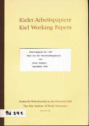 Siebert, Horst: Wege aus der Verschuldungskrise. von. Institut für Weltwirtschaft, Kieler Arbeitspapiere ,