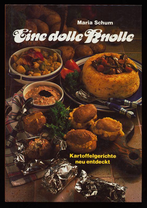 Eine dolle Knolle : Kartoffelgerichte neu entdeckt. Illustrationen von Gisela Redlich.