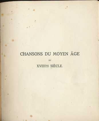 Chansons Du Moyen Age Au XVIIIéme Siecle .