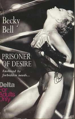 Prisoner of Desire , Enslaved by forbidden needs ... ,