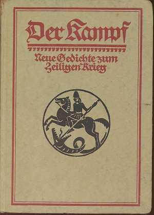 Der Kampf : Neue Gedichte aus dem Heiligen Krieg. 11. bis 15. Tausend,