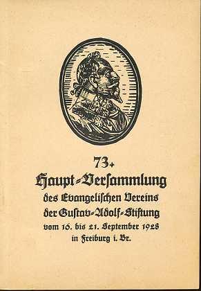 73. Haupt-Versammlung des Evangelischen Vereins der Gustav-Adolf-Stiftung vom 16. bis 21. Septmeber 1928 in Freiburg i. Br.,