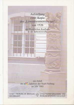"""Aufstellung einer Kopie des """"Löwenbrunnenstockes"""" von 1526 , am Historischen Kaufhaus in der Schusterstrasse , aus Anlaß der 875-Jahrfeier der Stadt Freiburg im Jahr 1995 ,"""