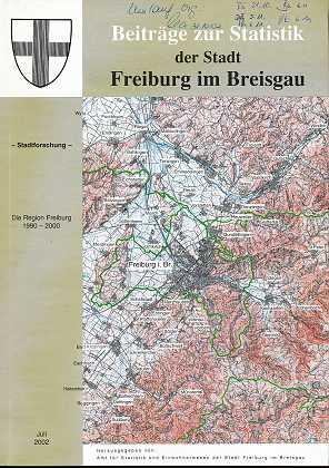 Stadtforschung - Die Region Freiburg 1990 - 2000 , Beiträge zur Statistik der Stadt Freiburg im Breisgau ,