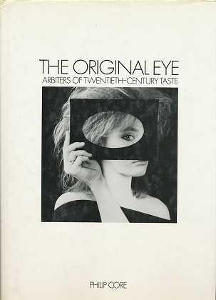 The Original Eye: Arbiters of Twentieth Century Taste ,