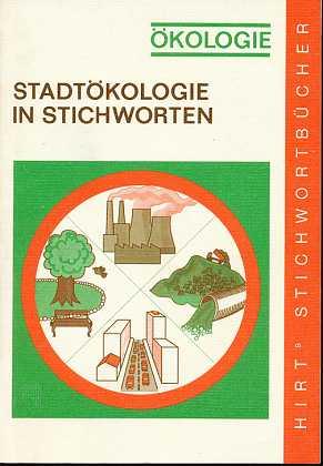 Stadtökologie in Stichworten, von, Hirts Stichwortbücher,
