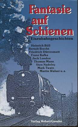 Fantasie auf Schienen Eisenbahngeschichten,