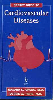 Chung, Edward K. and Dennis A. Tighe: Pocket Guide to Cardiovascular Diseases ,