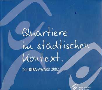Quartiere im städtischen Kontext : der DIFA-Award 2002,