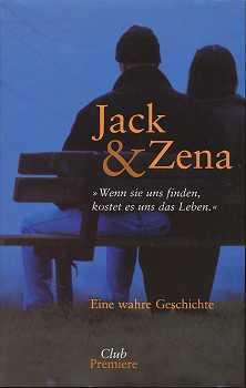 """Jack und Zena. """"Wenn sie uns finden, kostet das uns das Leben"""" Eine wahre Geschichte."""
