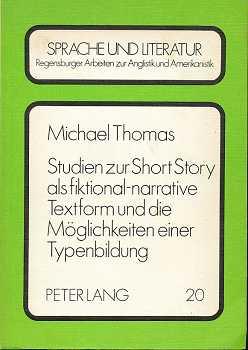 Studien zur Short story als fiktional-narrative Textform und die Möglichkeiten einer Typenbildung. Sprache und Literatur Band 20.