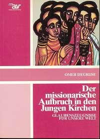 Der missionarische Aufbruch in den jungen Kirchen : Glaubenszeugnisse für unsere Welt,