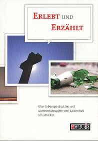 Wegner, Johannes: Erlebt und Erzählt, Über Lebensgeschichten und Gotteserfahrungen vom Kaiserstuhl in Südbaden,