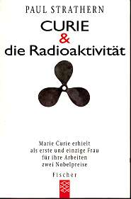 Strathern, Paul: Curie und die Radioaktivität. Aus dem Engl. von Xenia Osthelder, Fischer , Dt. Erstausg. ,