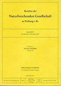 Berichte der Naturforschenden Gesellschaft zu Freiburg i. Br. Band 84/85 für die Jahre 1994 und 1995,