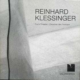 Klessinger, Reinhard: Reinhard Klessinger, Fra le Finestre - Zwischen den Fenstern, deutsch/italenisch,