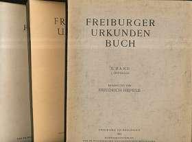 Freiburger Urkunden Buch, !! 7  Bände !! II. Band 1. Lieferung, II. Band 2. Lieferung, II. Band 3. Lieferung, II. Band 4. und 5. Lieferung, II. Band Tafeln, III. Band 1. Lieferung, III. Band 2. Lieferung, III. Band Tafeln,