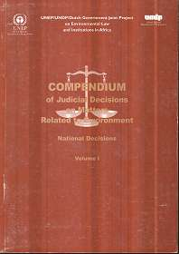 Compendium of Judicial Decisions on Matters Related to Environment: National Decisions : VOLUME I
