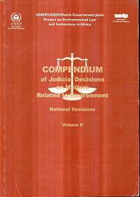 Compendium of Judicial Decisions on Matters Related to the Environment: National Decisions Volume Two