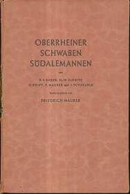 Oberrheiner Schwaben Südalemannen, Räume und Kräfte im geschichtlichen Aufbau des deutschen Südwestens.