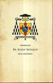 Erzbischof Dr. Eugen Seiterich, zum Gedenken,