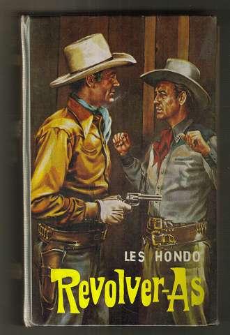 Revolver-As. Westernroman - Western / Les Hondo.