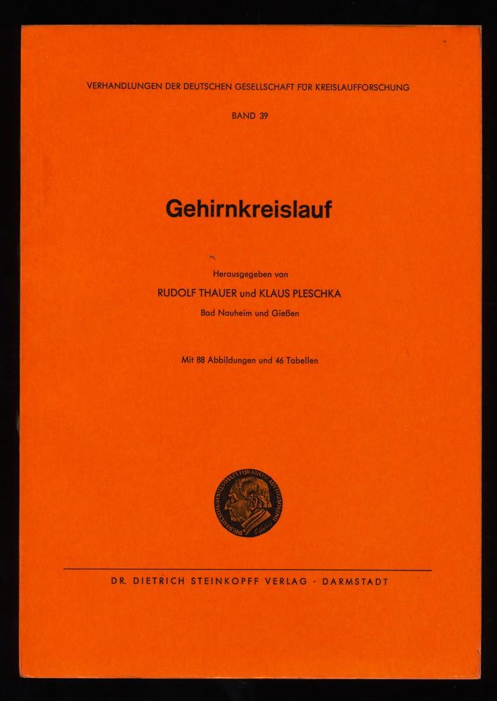 Thauer, Rudolf und Klaus Pleschka: Gehirnkreislauf : Verhandlungen der Deutschen Gesellschaft für Kreislaufforschung 39. Tagung.