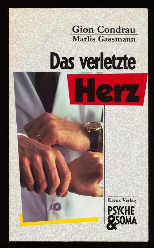 Das verletzte Herz. Psyche und Soma. 1. Aufl., (1. - 8. Tsd.)