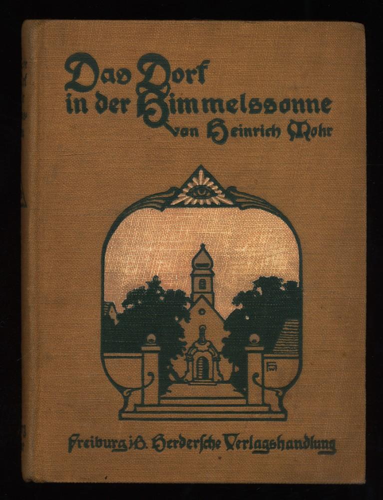 Das Dorf in der Himmelssonne : Sonntagsbüchlein für schlichte Leute. 7. u. 8. Aufl.,