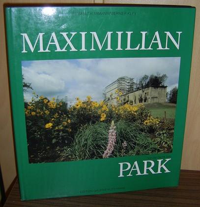 Axmann, Elisabeth [Hrsg.] und Werner Kley: Maximilian. Von der Zeche zum Park. Maximilian Park.