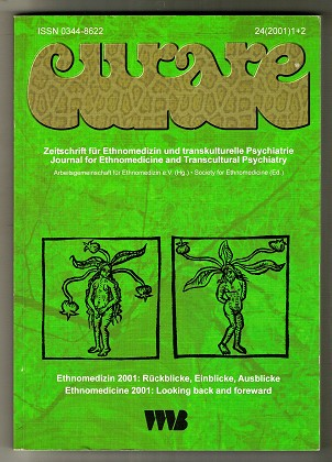 Arbeitsgemeinschaft Ethnomedizin e.V. (Hrsg.): Curare. Zeitschrift für Ethnomedizin und transkulturelle Psychiatrie / Ethnomedizin 2001: Rückblicke, Einblicke, Ausblicke: Ethnomedicine 2001: Looking back and foreward. Vil. 24, 2001/1+2.