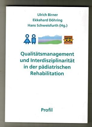 Qualitätsmanagement und Interdisziplinarität in der pädiatrischen Rehabilitation.