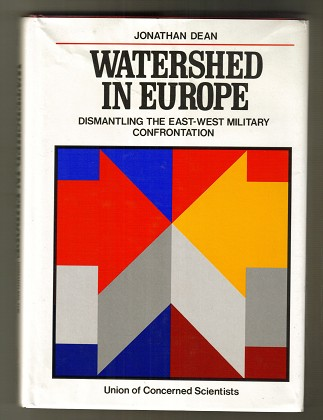 Watershed in Europe : Dismantling the East-West Military Confrontation.