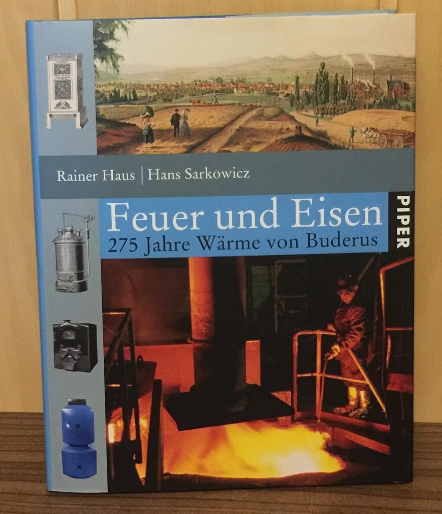 Feuer und Eisen : 275 Jahre Wärme von Buderus.