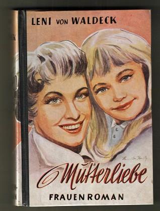 Mutterliebe. Frauenroman.