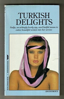 Turkish Delights. Nadja, an achingly lovely spy, used lustful means to entice beautiful women into her service.