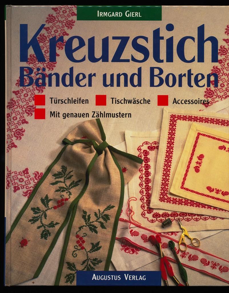 Kreuzstich - Bänder und Borten : Türschleifen - Tischwäsche - Accessoires. Mit genauen Zählmustern.