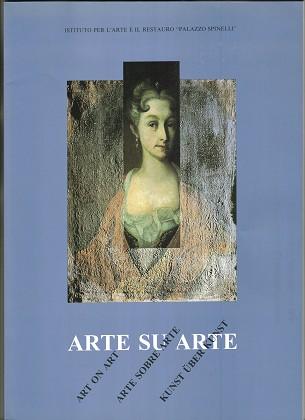 Arte su arte - Art on Art - Arte Sobre Arte - Kunst über Kunst / a cura di Manfredi Faldi ...